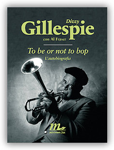 Autobiografia Dizzy Gillespie To Be Or Not To Bop