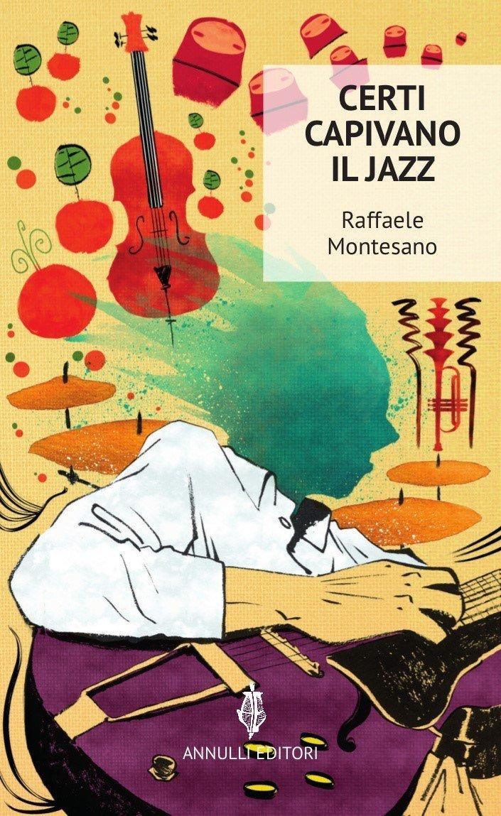 Raffaele Montesano cover del libro Certi capivano il jazz